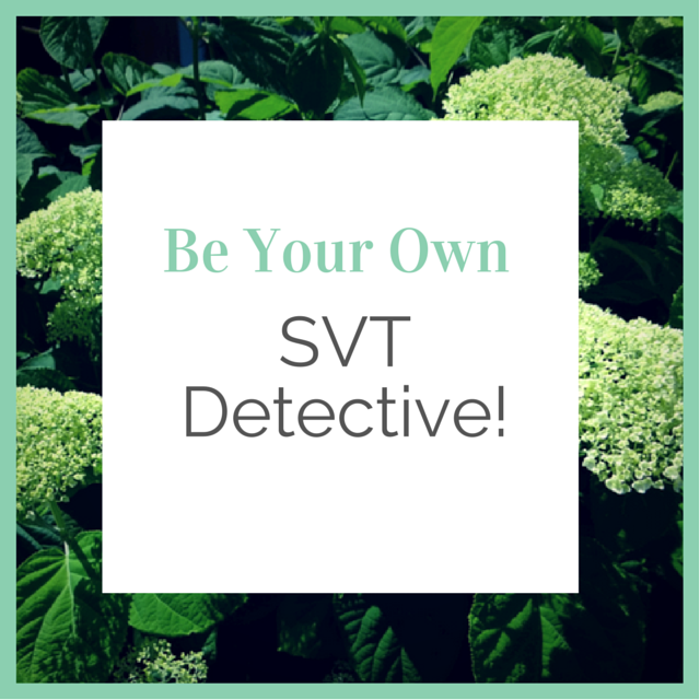 Be Your Own SVT Detective